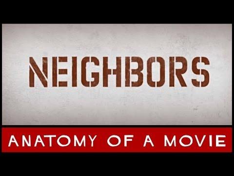 Neighbors   Anatomy of a Movie