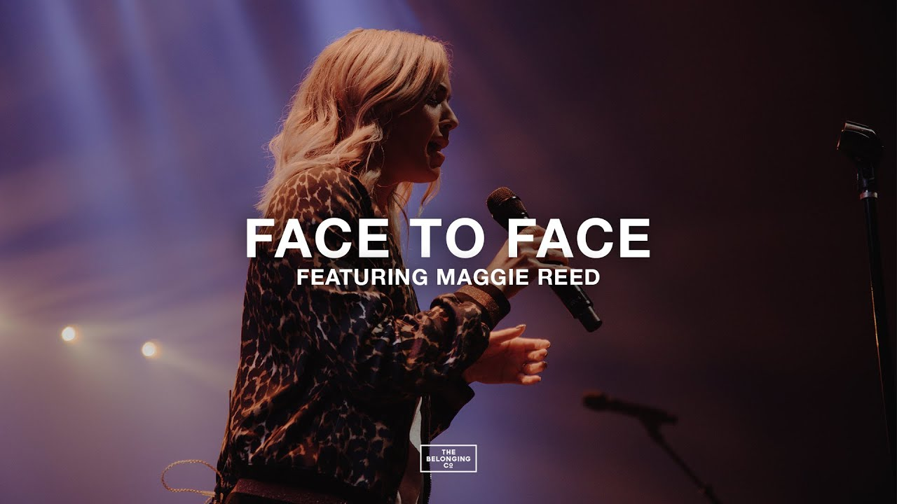Face to Face (feat. Maggie Reed) // The Belonging Co