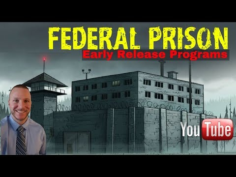 Federal Prison- Qualifying For Early Release!