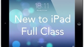 New to iPad - Full Class - iOS 7 Version