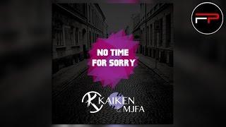 Kaiken & Mjfa - No Time For Sorry (Radio Edit)