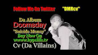 Cv (Da Villains - Doomsday Suicide Money Da Album Preview - Follow Cv On Twitter @DMRcv [MAY 2011]