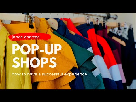 Pop-Up Shops   Preparing & Having a Successful Experience