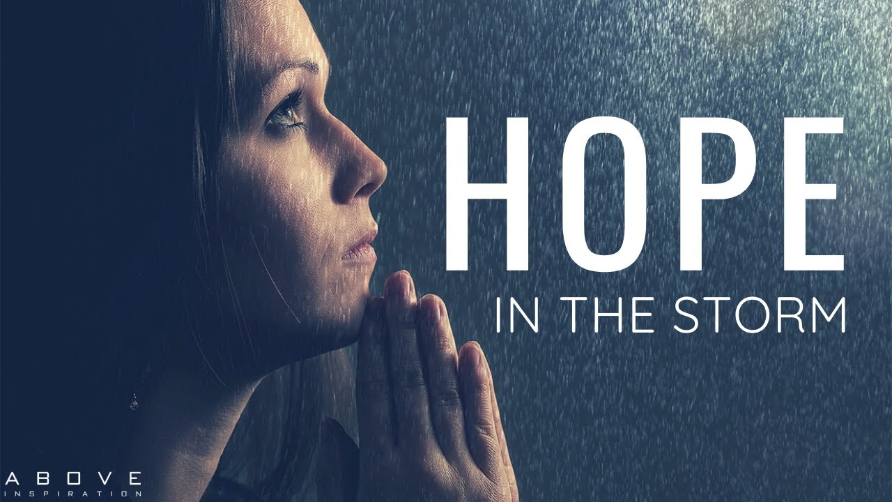 HOPE IN THE STORM | Hope Anchored In Jesus - Inspirational & Motivational Video