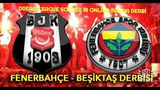 Dream League Soccer 2018 - Fenerbahçe Beşiktaş Derbisi *Yeni Sezon Oyuncuları İle*