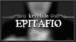 Keyblade - Epitafio (Lyric Video)