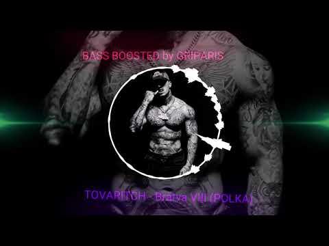 Download TOVARITCH - Bratva VIII(BASS BOOSTED by GRIPARIS)