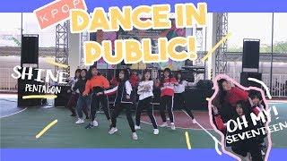 PENTAGON//SEVENTEEN (SHINE & OHMY) DANCE IN PUBLIC!