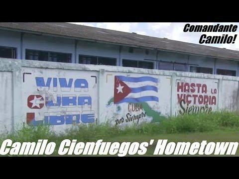 The CUBAN Revolution! Comandante Camilo Cienfuegos Hometown