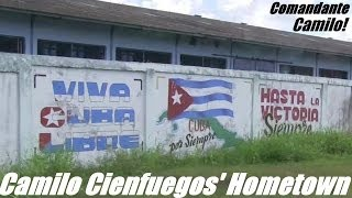 The CUBAN Revolution! Comandante Camilo Cienfuegos Hometown