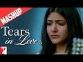 Tears in Love | Mashup