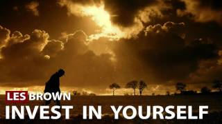 Les Brown - Invest In Yourself