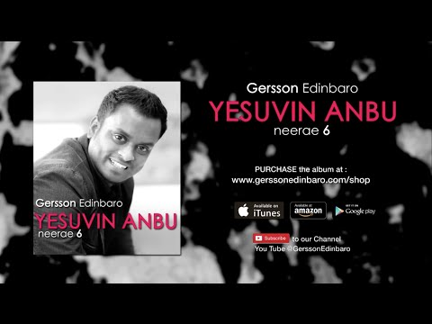 Yesuvin Anbu NEERAE 6 GERSSON EDINBARO (5) (Lyrics And Chords)
