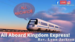 All Aboard.. Kingdom Express! Pt. 2 | Rev. Lynn Jackson | Quinn Chapel A.M.E Flint