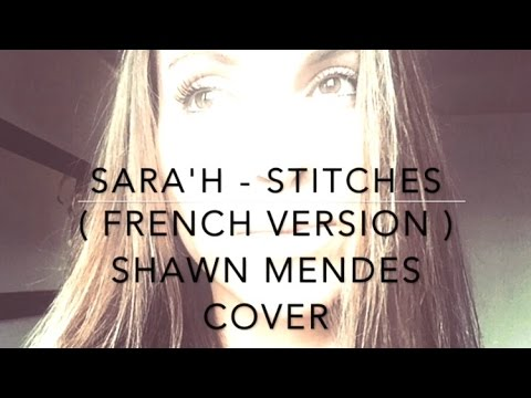 STITCHES  FRENCH VERSION  SHAWN MENDES  SARAH