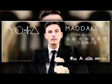 YOTA - Maddalena (Dj Manuel Citro Bachata Remix)