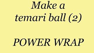 2. POWERWRAP a Japanese Temari ball.