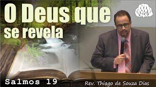 Salmos 19 - O Deus que se revela - Rev. Thiago de Souza Dias