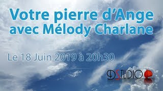 Mélody Charlane - Les pierres d'Anges 18.06.2019