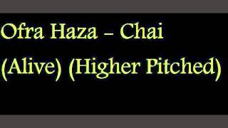 Download Ofra Haza - Chai (Alive) (Higher Pitched) MP3 song and Music Video