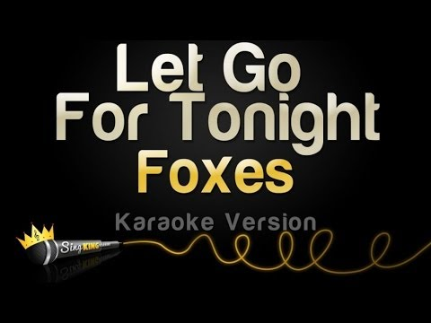 Foxes - Let Go For Tonight (Karaoke Version)