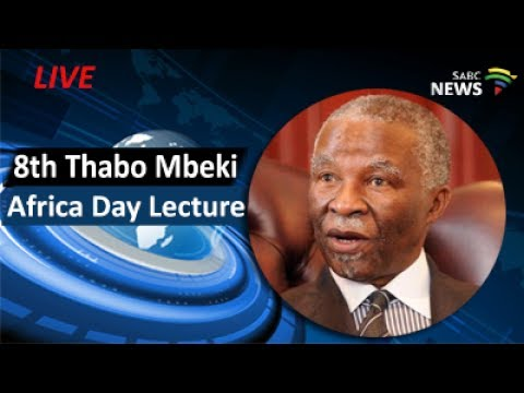 8th Annual Thabo Mbeki Africa Day Lecture, 26 May 2017