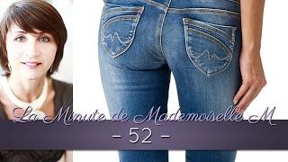 La Minute de Mademoiselle M52 - 17 conseils pour choisir votre jeans