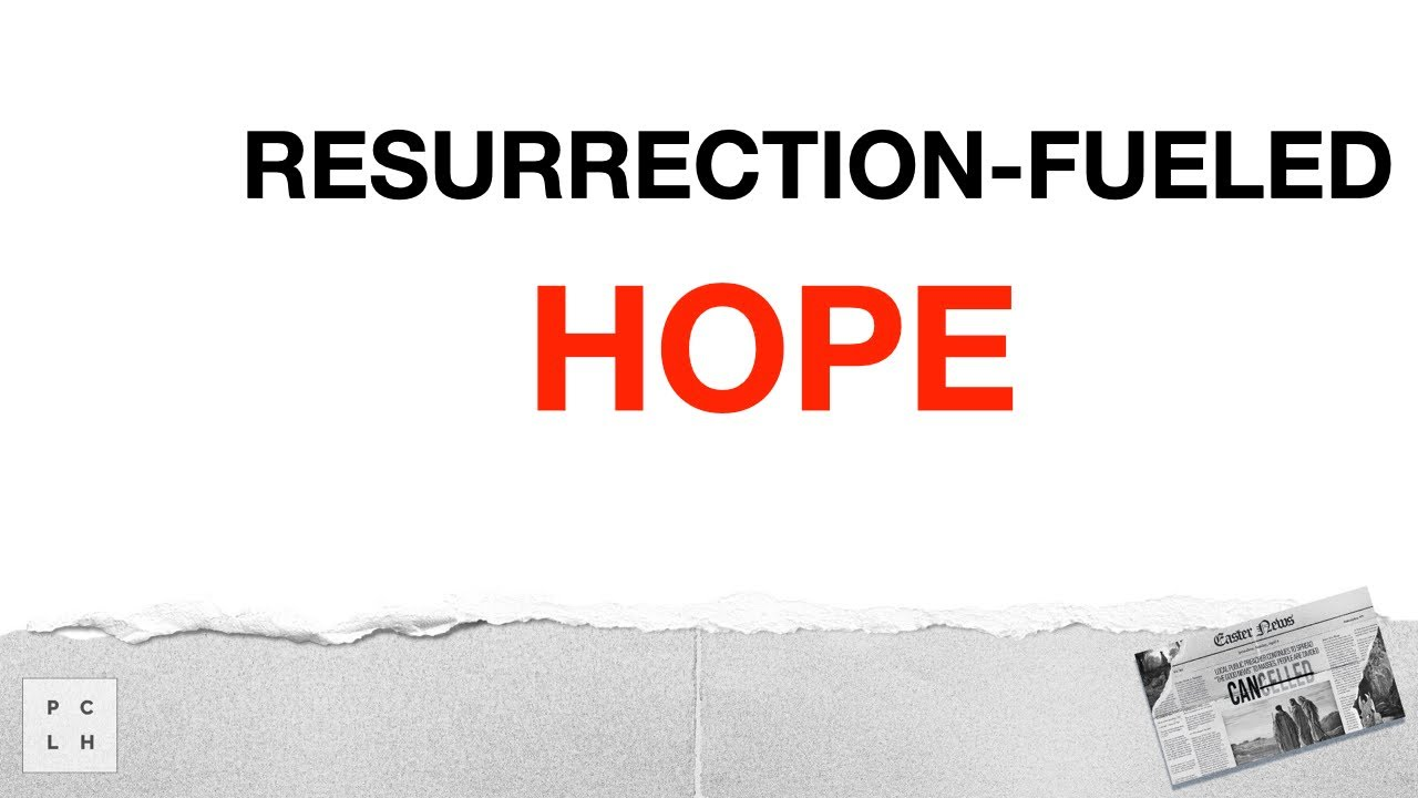 Resurrection-Fueled Hope