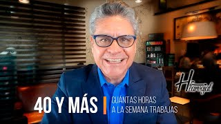 """PRINCIPIO DE RIQUEZA // TRABAJAR MÁS DE 40 HORAS SEMANALES // LLAMADO POR ALGUNOS """"40 y Más"""""""
