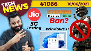 Download BGMI Ban After Launch?, Jio 5G Trials Started, Windows 11 First Look,realme GT 5G Launched-#TTN1066