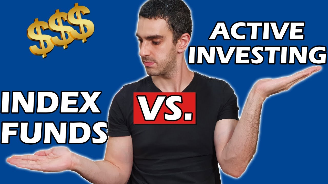 Passive (Index funds) vs. Active investing (which should you choose)