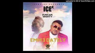 Ice K – Emmedately ft. Duncan Mighty