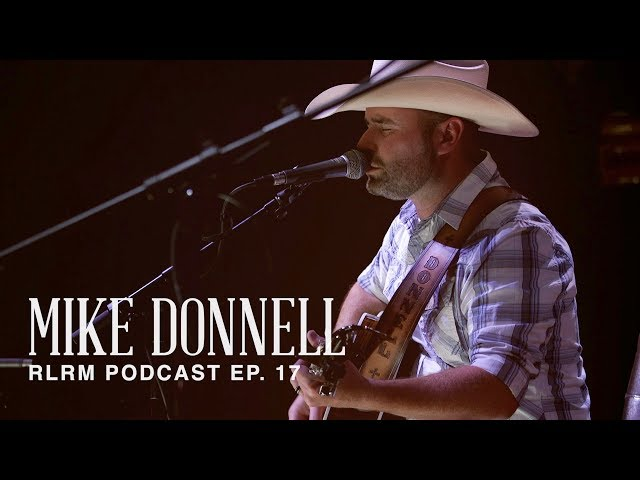 Mike Donnell - RLRM Podcast Ep. 17