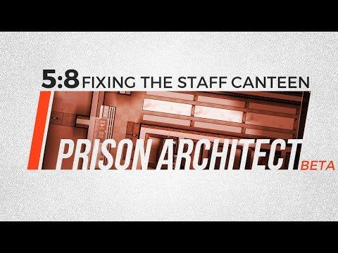 "⁞ Prison Architect ⁞ Season 5 Part 8 ""Fixing the Staff Canteen"" - Update 11 Beta"