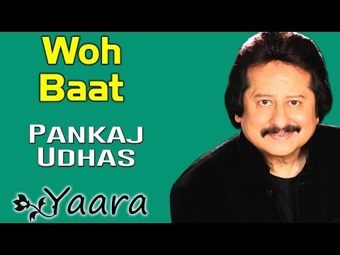 Woh Baat | Pankaj Udhas | (Album: Yaara)