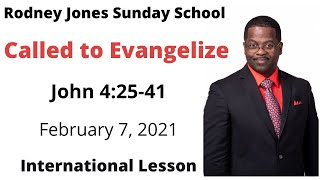 Called to Evangelize, John 4:25-42, February 7, 2021, Sunday school lesson