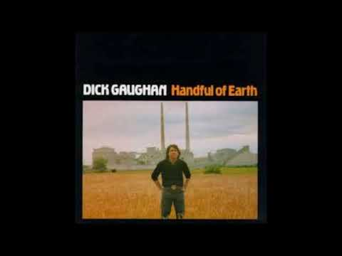 Dick Gaughan - Handful Of Earth (Full Album)