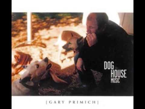 Gary Primich - I Can't Stand You When You're Drinking