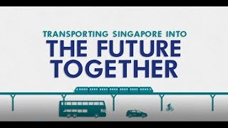 Transporting Singapore into the Future Together