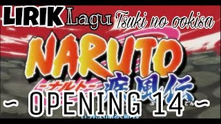 🎶LIRIK LAGU TSUKI NO OOKISA [FULL]  ~ NARUTO OPENING 14 ~ 🎶
