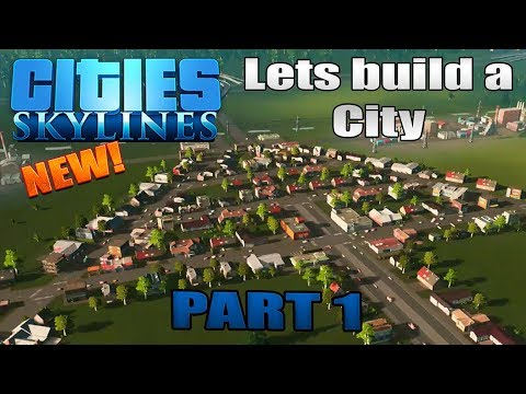 Cities Skylines PS4 Edition Lets Build A City Part 1