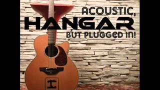 Hangar - Time to forget - Acoustic But Plugged In (2011)