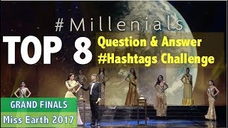 Miss Earth 2017: TOP 8 Q&A Portion - HASHTAGS CHALLENGE #Millenials (HD)
