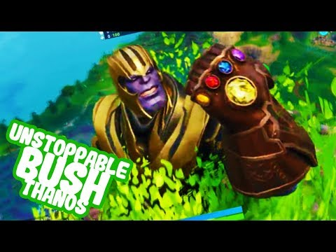 the unstoppable BUSH thanos [WHAT COULD GO WRONG] FORTNITE BATTLE ROYALE