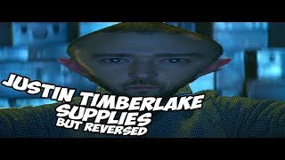 Justin Timberlake - Supplies but Reversed