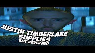 Justin Timberlake - Supplies but Reversed