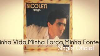 Baixar Nicoleti - Minha Vida, Minha Força, Minha Fonte (Single Oficial) Cd Abrigo 1984