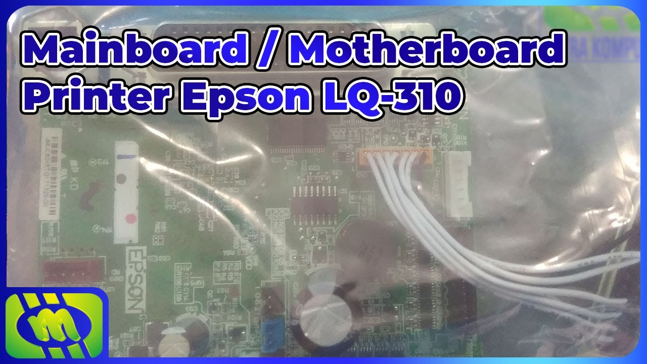 Mainboard Motherboard Printer Epson Lq 310 Youtube Lx