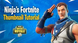 How to Make FORTNITE Thumbnails Just Like Ninja! (with Free Template)