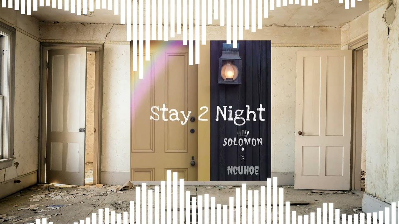 NcuHoe x SOLOMON - Stay 2 Night (Visualizer)